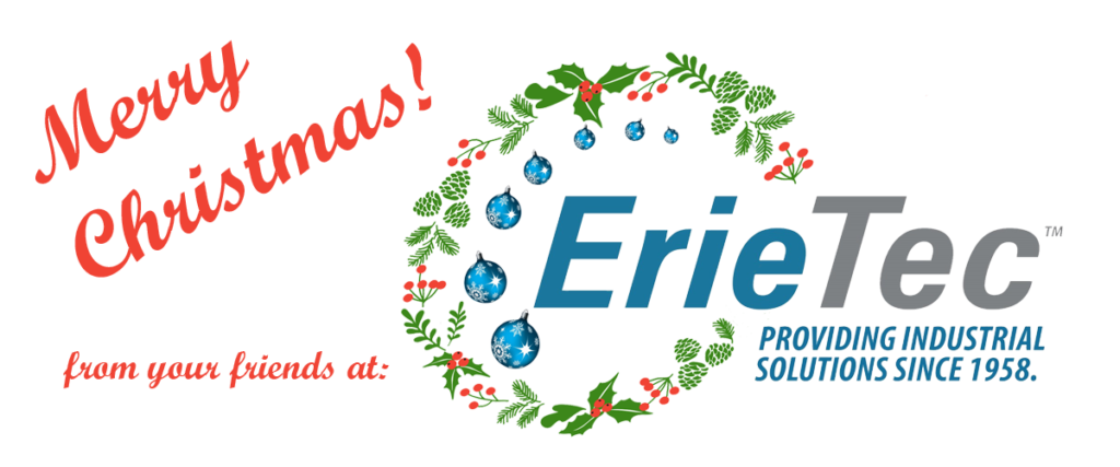 holiday at erietec means our hours are different. merry christmas to you!